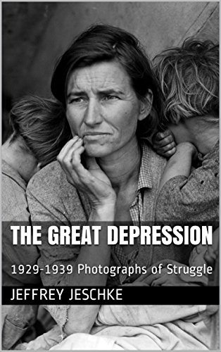 The Great Depression  : 1929-1939 Photographs of Struggle by [Jeschke, Jeffrey]