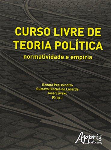 Curso Livre de Teoria Política. Normatividade e Empiria