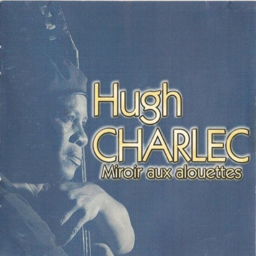 Miroir aux alouettes by hugh charlec on amazon music for Expression miroir aux alouettes