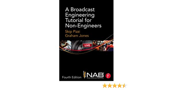 A broadcast engineering tutorial for non engineers skip pizzi a broadcast engineering tutorial for non engineers skip pizzi graham jones ebook amazon fandeluxe Gallery