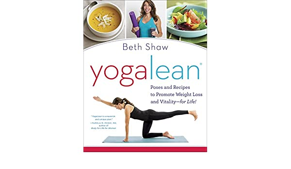 YogaLean: Poses and Recipes to Promote Weight Loss and ...