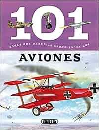 101 Cosas que deberías saber sobre los aviones: Amazon.es