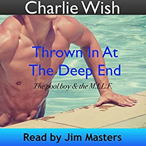 Thrown in at the Deep End: The Pool Boy and the M.I.L.F. Audiobook