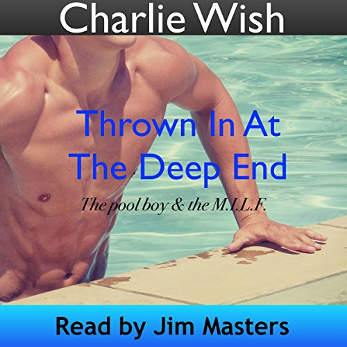 - Thrown in at the Deep End: The Pool Boy and the M.I.L.F.