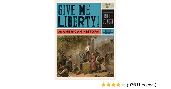 Amazon give me liberty an american history third edition amazon give me liberty an american history third edition vol 1 9780393935424 eric foner books fandeluxe