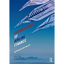 Foundations of Airline Finance: Methodology and Practice by Vasigh, Bijan, Fleming, Kenneth, Humphreys, Barry 2nd edition (2014) Paperback