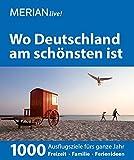 MERIAN live! Reiseführer Wo Deutschland am schönsten ist: 1000 Ideen für die perfekte Reise - Kunst, Kultur, Kulinarisches