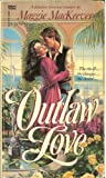 Outlaw Love, Maggie MacKeever, 0449128504