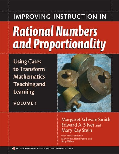 Improving Instruction In Rational Numbers and Proportionality: Using Cases to Transform Mathematics Teaching and Learning (Ways of Knowing in Science ... Mathematics and Teaching and Learning)