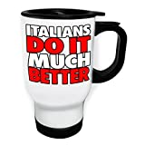 Italians Do It Much Better White Thermo Travel Mug 14oz s176tw