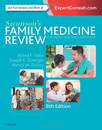 Swanson's Family Medicine Review, 8e by Nancy Dickey Joseph E Scherger Alfred F Tallia