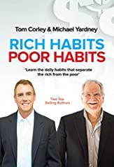 This book is your chance to learn the specific Rich Habits you must have in order to succeed as well as the Poor Habits that you must avoid at all costs.Read it to unlock the secrets to success and failure, based on Tom Corley's five years' s...