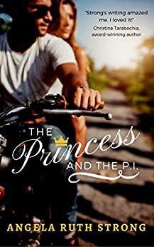 The Princess and the P.I. by [Strong, Angela Ruth]