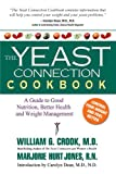 The Yeast Connection Cookbook: A Guide to Good Nutrition, Better Health and Weight Management (The Yeast Connection Series)