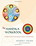 The Mandala Workbook, Susanne F. Fincher, 1590305183