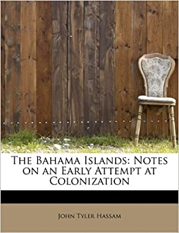_READ_ The Bahama Islands: Notes On An Early Attempt At Colonization. persona nuestro Inverter vanaf Capucha Espana junio