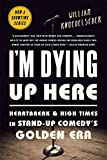 #8: I'm Dying Up Here: Heartbreak and High Times in Stand-Up Comedy's Golden Era
