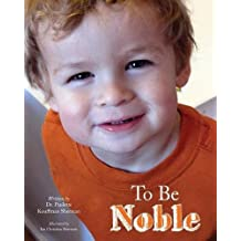 To Be Noble by Paulette Kouffman Sherman (2014-02-01)