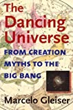 img - for By Marcelo Gleiser - The Dancing Universe: From Creation Myths to the Big Bang (Understanding Science & Technology) (New edition) (1/16/05) book / textbook / text book
