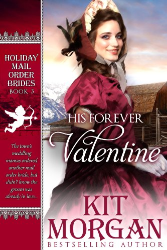 His Forever Valentine (Holiday Mail Order Brides Book -