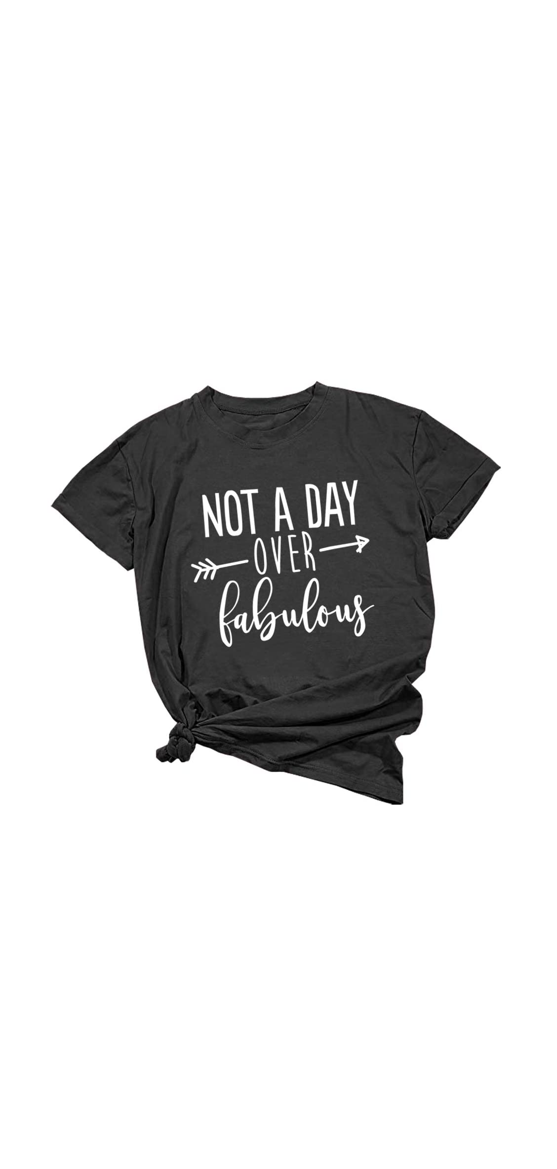 Women Not A Day Over Fabulous Graphic Cute T Shirts Funny
