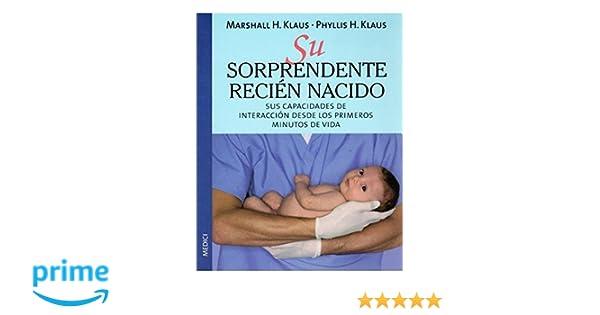 SU SORPRENDENTE RECIEN NACIDO (MADRE Y BEBÉ): Amazon.es: KLAUS: Libros
