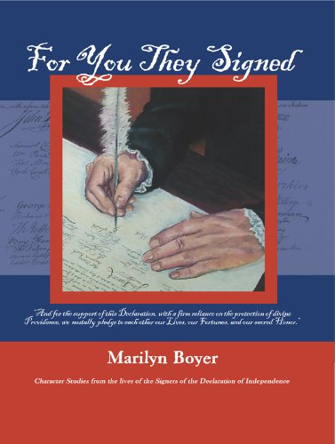 For You They Signed -Character Studies from the Lives of the Signers of the Declaration of Independence