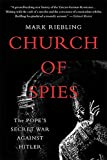 Church of Spies: The Pope's Secret War Against Hitler