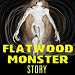 The Flatwoods Monster Story | Ivan Sanderson,Richard Hall