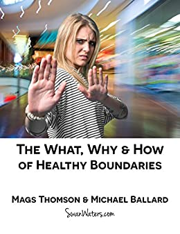 What, Why and How of  Healthy Boundaries by [Ballard, Michael, Thomson, Mags]