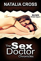 Blown Wide Open (The Sex Doctor Chronicles Book 7)