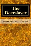 img - for The Deerslayer: The First War Path (Leatherstocking Tales) (Volume 1) book / textbook / text book