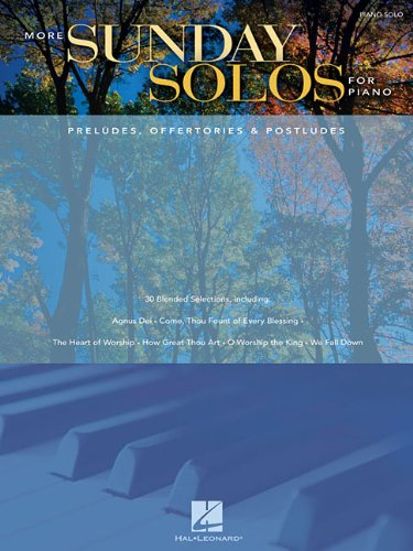 (More Sunday Solos for Piano: Preludes, Offertories & Postludes)
