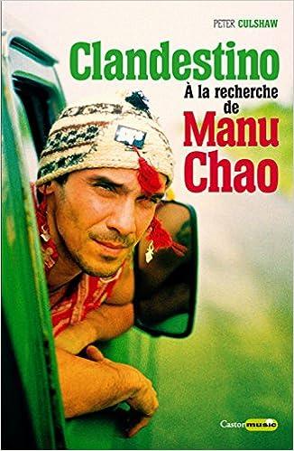 En ligne téléchargement Clandestino : A la recherche de Manu Chao pdf, epub