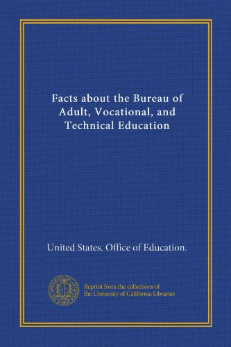 Facts about the Bureau of Adult, Vocational, and Technical Education (Vol-1)