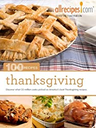 Thanksgiving (100 Best Recipes from Allrecipes.com Book 4)