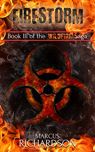 Firestorm: Book III of the Wildfire Saga by [Richardson, Marcus]