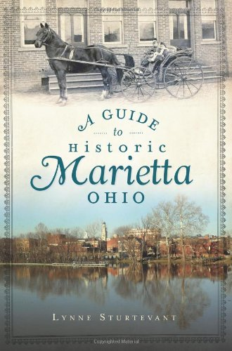 A Guide to Historic Marietta, Ohio (History & Guide)
