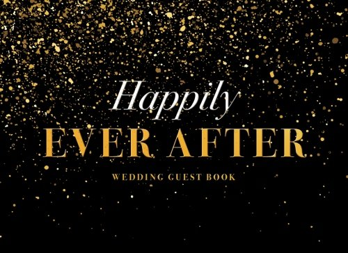 Happily Ever After Wedding Guest Book: Black and Gold (Wedding Decoration Ideas)