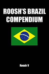 Roosh's Brazil Compendium: Pickup Tips, City Guides, And Stories