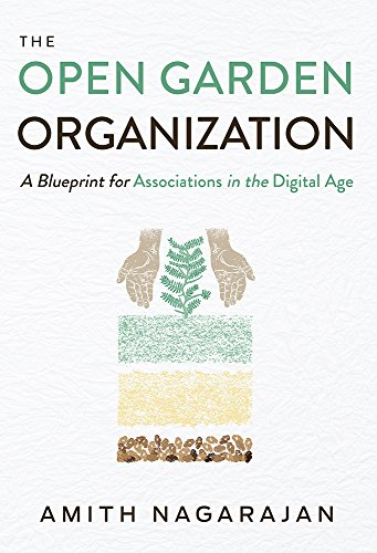 The Open Garden Organization: A Blueprint for Associations in the Digital Age