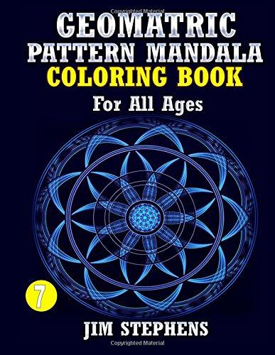 Read Online Geometric Pattern Mandala Coloring Book: For All Ages (Geometric Mandala Coloring Book) (Volume 7) pdf epub