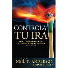 Controla Tu Ira Spanish Edition