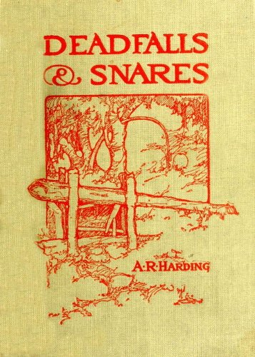Deadfalls, Traps & Snares [Illustrated] by [Harding, Arthur Robert]