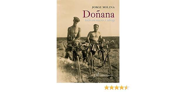 Doñana. Todo era nuevo y salvaje. (CIUDADES Hª): Amazon.es: Molina ...