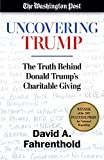 Books : Uncovering Trump: The Truth Behind Donald Trump's Charitable Giving