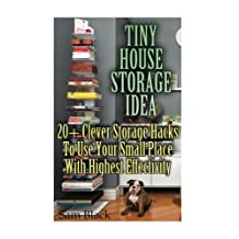 Tiny House Storage Ideas: 20+ Clever Storage Hacks To Use Your Small Place With Highest Effectivity