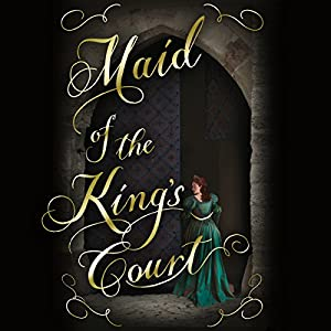 Maid of the King's Court Audiobook