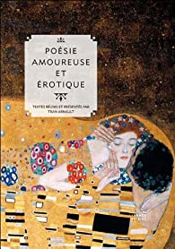 Poésie amoureuse et érotique par Tran Arnault