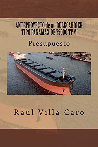 Descargar Libro Anteproyecto De Un Bulkcarrier Tipo Panamax De 75000 Tpm: Presupuesto Raul Villa Caro